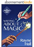 Writing About Magic: Professional Techniques for Paranormal and Fantasy Fiction (Writer's Craft Book 3) (English Edition)