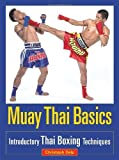 img - for Muay Thai Basics: Introductory Thai Boxing Techniques by Delp, Christoph (2006) Paperback book / textbook / text book