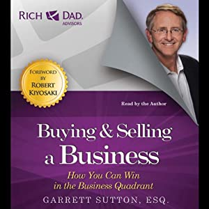 Buying and Selling a Business: How You Can Win in the Business Quadrant Audiobook