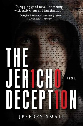 Free Psychological Thriller Excerpt! Jeffrey Small's Award-Winning The Jericho Deception – 120 Rave Reviews