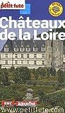 echange, troc Dominique Auzias, Collectif - Le Petit Futé Châteaux de la Loire