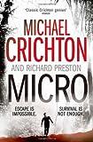Micro. Michael Crichton and Richard Preston (0007350007) by Crichton, Michael