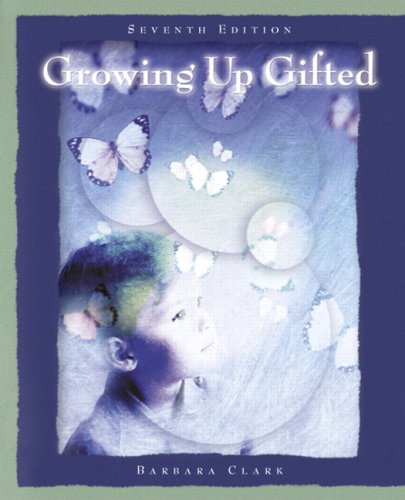 Growing Up Gifted: Developing the Potential of Children...