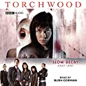Torchwood: Slow Decay  by Andy Lane Narrated by Burn Gorman