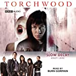 Torchwood: Slow Decay (Dramatised) | Andy Lane