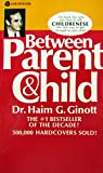 BETWEEN PARENT & CHILD: New Solutions to Old Problems