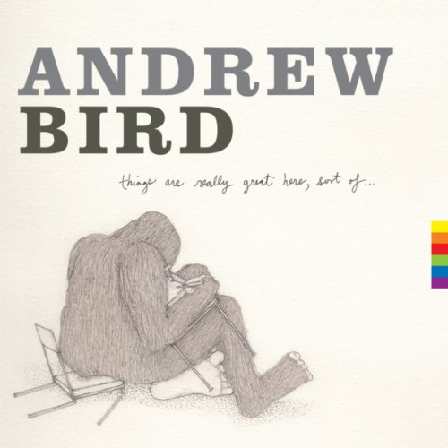 Andrew Bird-Things Are Really Great Here Sort Of-2014-404 Download