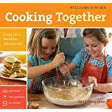 Williams-Sonoma Cooking Together: Having Fun in the Kitchen with Your Kids
