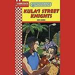 Kula'i Street Knights: Quickreads   Janet Lorimer