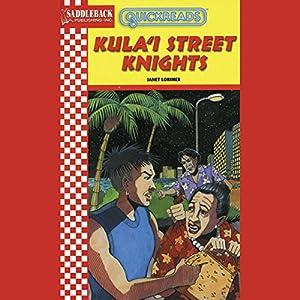 Kula'i Street Knights: Quickreads | [Janet Lorimer]