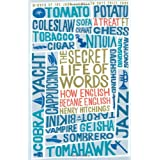 The Secret Life of Words: How English Became Englishby Henry Hitchings