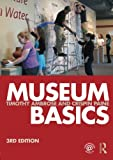 img - for Museum Basics (Heritage: Care-Preservation-Management) book / textbook / text book