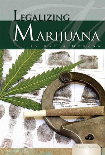 Legalizing Marijuana (Essential Viewpoints)
