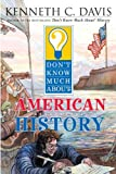 Don't Know Much About American History (Don't Know Much About) (Turtleback School & Library Binding Edition) (Don't Know Much About...(Sagebrush)) (0613592344) by Matt Faulkner