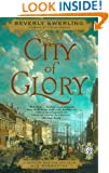 City of Glory: A Novel of War and Desire in Old Manhattan