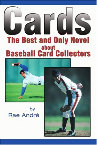 Cards: The Best and Only Novel About Baseball Card Collectors