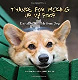 img - for Thanks for Picking Up My Poop: Everyday Gratitude from Dogs book / textbook / text book