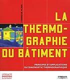 echange, troc Dominique Pajani - La thermographie du bâtiment : Principes et applications du diagnostic thermographique