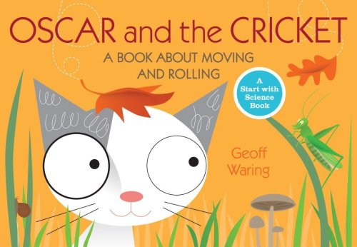 Oscar and the Cricket: A Book About Moving and Rolling (Start with Science) PDF