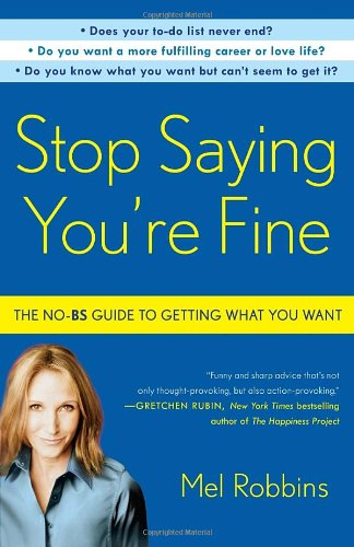 Stop Saying You're Fine: The No-BS Guide to Getting What You Want