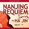 Nanjing Requiem (       UNABRIDGED) by Ha Jin Narrated by Angela Lin