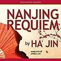 Nanjing Requiem (       UNABRIDGED) by Ha Jin Narrated by Angela Lin