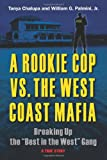 img - for A Rookie Cop vs. The West Coast Mafia: Breaking Up The