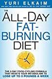 The All-Day Fat-Burning Diet:The 5-Day Food-Cycling Formula That Resets Your Metabolism To Lose Up to 5 Pounds a Week