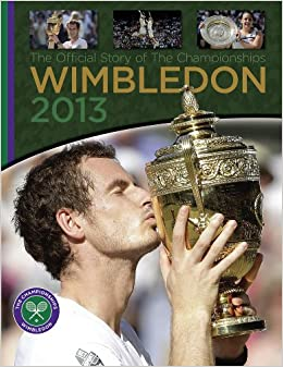 Downloads Wimbledon 2013: The Official Story of The Championships ebook