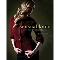 Sensual Knits: Luxurious Yarns, Alluring Designs