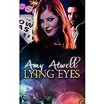 Lying Eyes | Amy Atwell