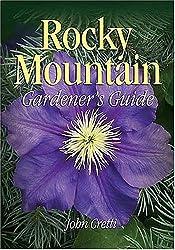 Rocky Mountain Gardeners Guide (Gardeners Guides)