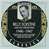 echange, troc Billy Eckstine - Billy Eckstine Classics 1946-1947