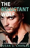 Werewolf Romance: The Reluctant Wolf, Forever Consumed: A Single Gray Wolf Paranormal Romance