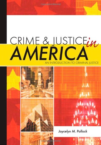 Crime and Justice in America: An Introduction to Criminal...