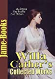 Image of Willa Cather's Collected Works: My Ántonia, Song of the Lark, One of Ours, O Pioneers, The Profile, And More! (11 Works)( Pulitzer Prize Fiction )