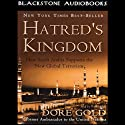 Hatred's Kingdom: How Saudi Arabia Supports the New Global Terrorism (       UNABRIDGED) by Dore Gold Narrated by Nadia May
