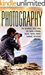 Photography: The Beginners Photograph...