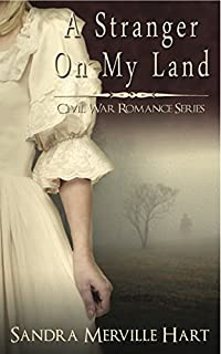 A Stranger On My Land - A Civil War Romance by Sandra Merville Hart ebook deal