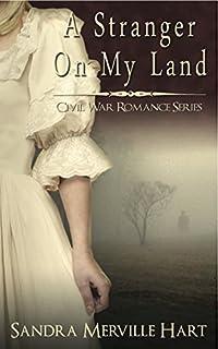 A Stranger On My Land - A Civil War Romance by Sandra Merville Hart ebook deal