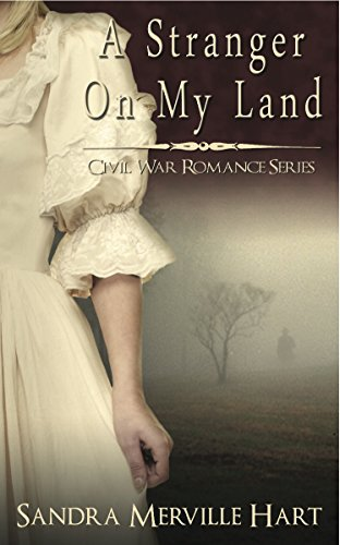 Book: A Stranger On My Land - An Historical Romance of Love and Loss by Sandra Merville Hart