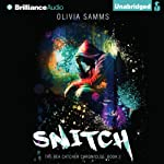 Snitch: Bea Catcher Chronicles, Book 2 (       UNABRIDGED) by Olivia Samms Narrated by Kate Reinders
