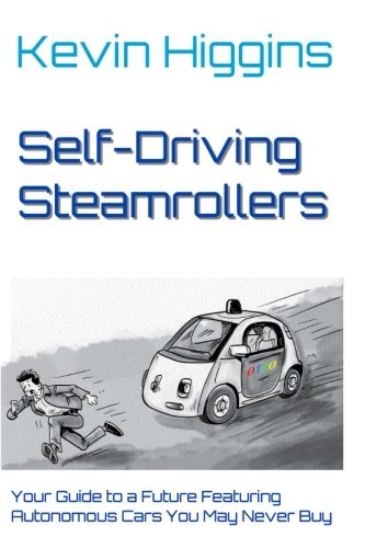 Self-Driving Steamrollers: Your Guide to a Future Featuring Autonomous Cars You May Never Buy (Autonomous Car compare prices)