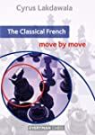 The Classical French: Move by Move (E...