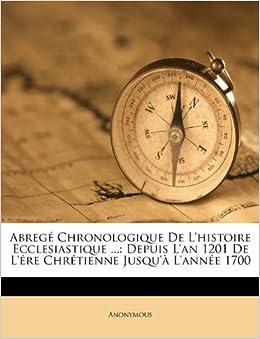 Abregé Chronologique De L'histoire Ecclesiastique ...