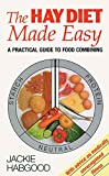The Hay Diet Made Easy: A Practical Guide to Food Combining