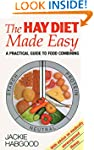 The Hay Diet Made Easy: A Practical G...