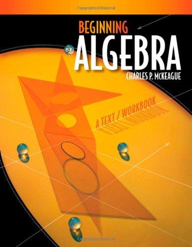 Beginning Algebra: A Text/Workbook