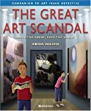 The Great Art Scandal: Solve the Crime, Save the Show! (0753455870) by Anna Nilsen