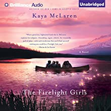 The Firelight Girls (       UNABRIDGED) by Kaya McLaren Narrated by Tanya Eby